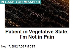 Patient in Vegetative State: I'm Not in Pain
