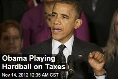 Obama Playing Hardball on Taxes