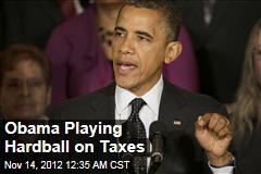 Obama Playing Hardball on Taxes