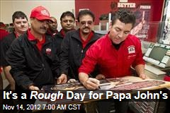 It's a Rough Day for Papa John's