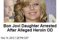 Bon Jovi Daughter Arrested After Alleged Heroin OD