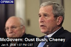 McGovern: Oust Bush, Cheney