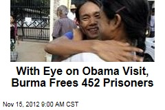 With Eye on Obama Visit, Burma Frees 452 Prisoners