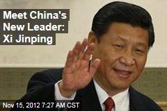 Meet China's New Leader: Xi Jinping