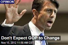 Don't Expect GOP to Change