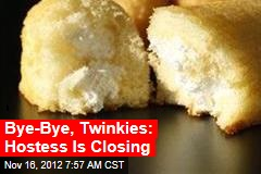 Bye-Bye, Twinkies: Hostess Is Closing