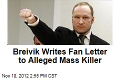 Breivik Writes Fan Letter to Alleged Mass Killer