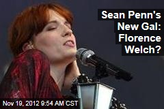 Sean Penn's New Gal: Florence Welch?