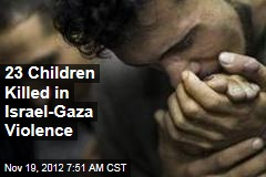 23 Children Killed in Israel-Gaza Violence