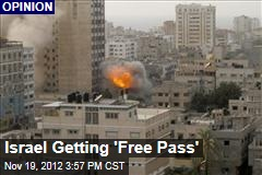Israel Getting 'Free Pass'