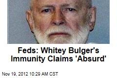 Feds: Whitey Bulger's Immunity Claims 'Absurd'
