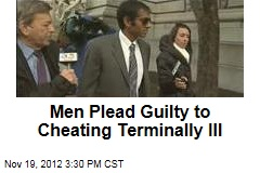 Men Plead Guilty to Cheating Terminally Ill