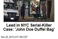 Lead in NYC Serial-Killer Case: 'John Doe Duffel Bag'