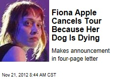 Fiona Apple Cancels Tour Because Her Dog Is Dying