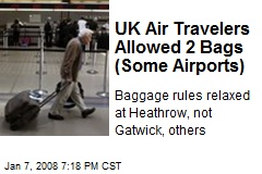 UK Air Travelers Allowed 2 Bags (Some Airports)