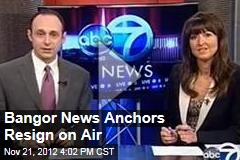 Bangor News Anchors Resign on Air