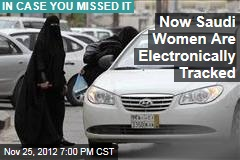 Now Saudi Women Are Electronically Tracked