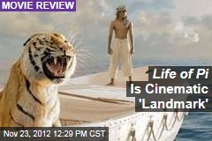 Life of Pi Is Cinematic 'Landmark'