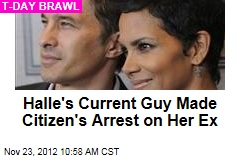 Halle's Current Guy Made Citizen's Arrest on Her Ex