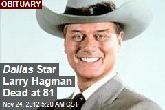 Dallas Star Larry Hagman Dead at 81