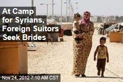 At Camp for Syrians, Foreign Suitors Seek Brides