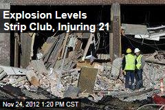Explosion Levels Strip Club, Injuring 21