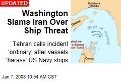 Washington Slams Iran Over Ship Threat