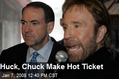 Huck, Chuck Make Hot Ticket