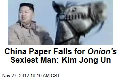China Paper Falls for Onion's Sexiest Man: Kim Jong Un