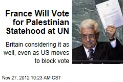 France Will Vote for Palestinian Statehood at UN