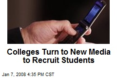 Colleges Turn to New Media to Recruit Students