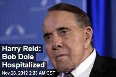 Harry Reid: Bob Dole Hospitalized