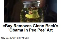 eBay Removes Glenn Beck's 'Obama in Pee Pee' Art