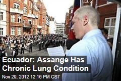 Ecuador: Assange Has Chronic Lung Condition