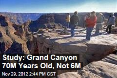 Study: Grand Canyon 70M Years Old, Not 6M