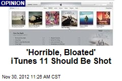 'Horrible, Bloated' iTunes 11 Should Be Shot