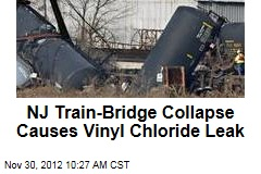 NJ Train-Bridge Collapse Causes Vinyl Chloride Leak