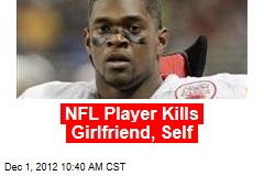 NFL Player Kills Girlfriend, Self