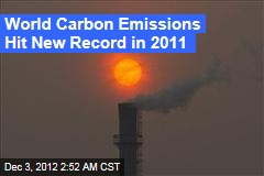 World Carbon Emissions Hit New Record in 2011
