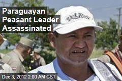 Paraguayan Peasant Leader Assassinated