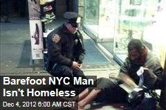 Barefoot NYC Man Isn't Homeless