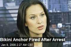 Bikini Anchor Fired After Arrest