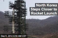 North Korea Steps Closer to Rocket Launch