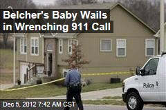 Belcher's Baby Wails in Wrenching 911 Call