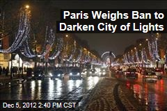Paris Weighs Ban to Darken City of Lights