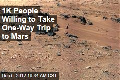 1K People Willing to Take One-Way Trip to Mars