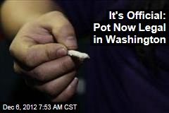 It's Official: Pot Now Legal in Washington