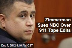 Zimmerman Sues NBC Over 911 Tape Edits
