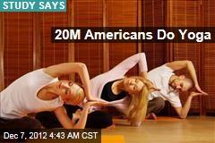 20M Americans Do Yoga: Study