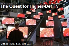 The Quest for Higher-Def TV